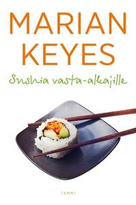 Sushia vasta-alkajille (e-bok) av Marian Keyes