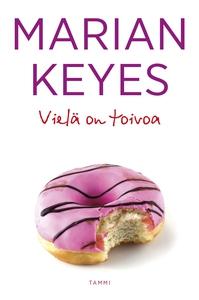 Vielä on toivoa (e-bok) av Marian Keyes