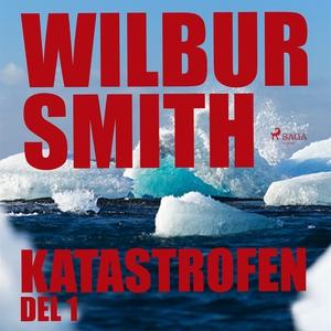 Katastrofen del 1 (ljudbok) av Wilbur Smith
