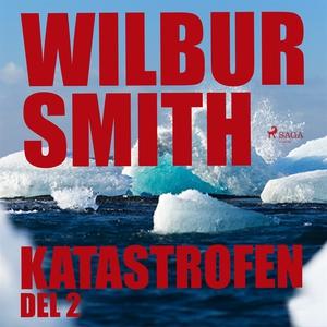 Katastrofen del 2 (ljudbok) av Wilbur Smith