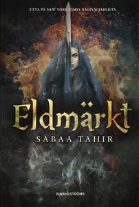 Aska och eld 2 - Eldmärkt (e-bok) av Sabaa Tahi