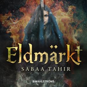 Aska och eld 2 - Eldmärkt (ljudbok) av Sabaa Ta