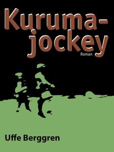 Kuruma-jockey (e-bok) av Uffe Berggren