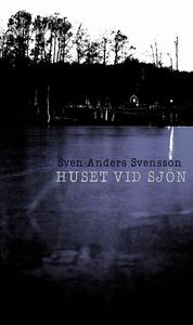 Huset vid sjön (e-bok) av Sven-Anders Svensson