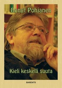 Kieli keskelä suuta (e-bok) av Bengt Pohjanen