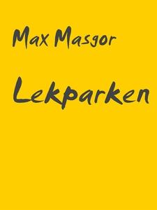 Lekparken: En novell för vuxna (e-bok) av Max M