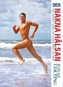 Den nakna hälsan : den definitiva guiden till naturlig fitness