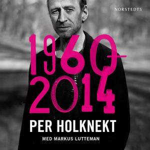 Per Holknekt 1960-2014 (ljudbok) av Markus Lutt