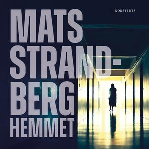 Hemmet (ljudbok) av Mats Strandberg