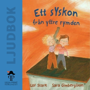 Ett syskon från yttre rymden (ljudbok) av Ulf S
