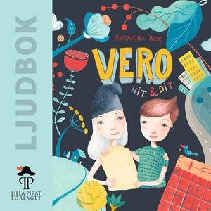 Vero hit och dit (ljudbok) av Katarina Kieri