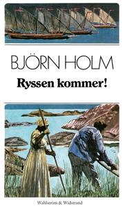 Ryssen kommer! (e-bok) av Björn Holm