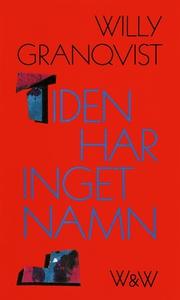 Tiden har inget namn (e-bok) av Willy Granqvist
