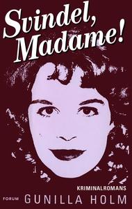 Svindel, madame! (e-bok) av Gunilla Holm