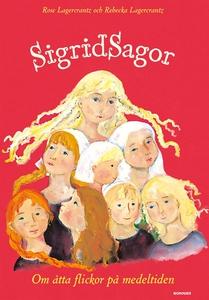 Sigridsagor : - om åtta flickor på medeltiden (