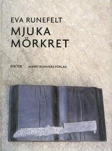 Mjuka mörkret : Dikter (e-bok) av Eva Runefelt