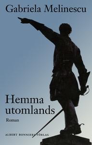 Hemma utomlands (e-bok) av Gabriela Melinescu