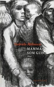 Mamma som gud (e-bok) av Gabriela Melinescu