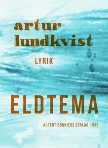 Eldtema (e-bok) av Artur Lundkvist