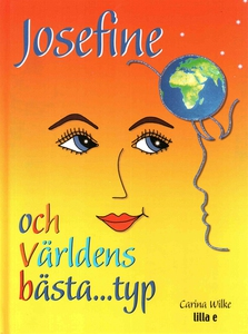 Josefine och världens bästa...typ (ljudbok) av