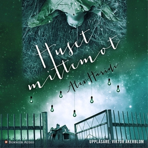 Huset mittemot (ljudbok) av Alex Haridi