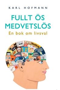 Fullt ös medvetslös... en bok om livsval (e-bok