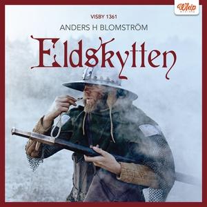 Eldskytten (ljudbok) av Anders Blomström