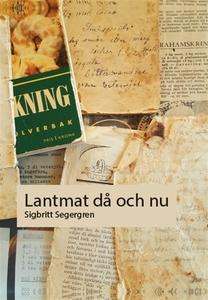 Lantmat då och nu (e-bok) av Sigbritt Segergren
