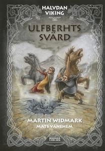 Ulfberhts svärd (e-bok) av Martin Widmark