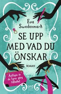 Se upp med vad du önskar (e-bok) av Eva Swedenm