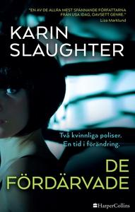 De fördärvade (e-bok) av Karin Slaughter