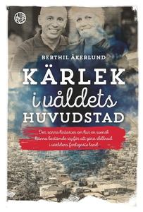 Kärlek i våldets huvudstad (e-bok) av Berthil Å