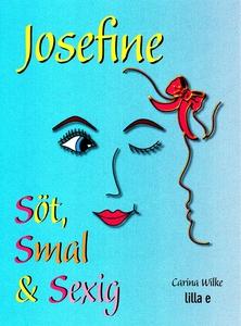 Josefine söt, smal & sexig (ljudbok) av Carina