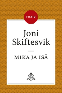 Mika ja isä (e-bok) av Joni Skiftesvik