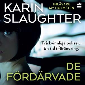 De fördärvade (ljudbok) av Karin Slaughter