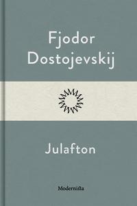 Julafton (e-bok) av Fjodor Dostojevskij