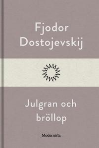 Julgran och bröllop (e-bok) av Fjodor Dostojevs