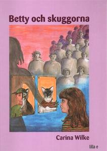 Betty och skuggorna (ljudbok) av Carina Wilke