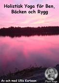 Ett Holistiskt Yogapass för Ben, Bäcken och Rygg