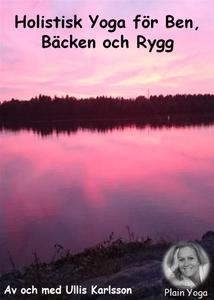 Ett Holistiskt Yogapass för Ben, Bäcken och Ryg