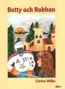 Betty och Robban (ljudbok) av Carina Wilke