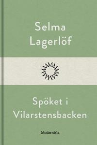 Spöket i Vilarstensbacken (e-bok) av Selma Lage