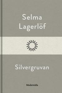 Silvergruvan (e-bok) av Selma Lagerlöf