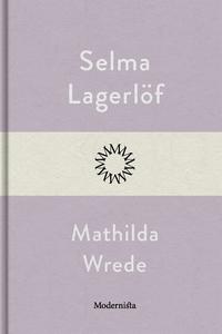 Mathilda Wrede (e-bok) av Selma Lagerlöf