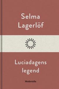 Luciadagens legend (e-bok) av Selma Lagerlöf