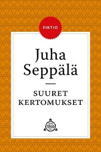 Suuret kertomukset (e-bok) av Juha Seppälä