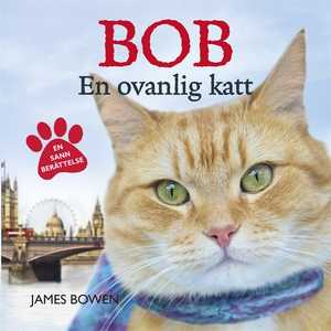 Bob : en ovanlig katt (ljudbok) av James Bowen