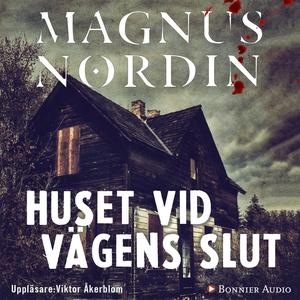Huset vid vägens slut (ljudbok) av Magnus Nordi