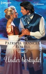 Under beskydd (e-bok) av Patricia Frances Rowel