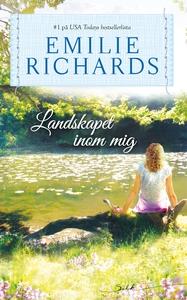 Landskapet inom mig (e-bok) av Emilie Richards